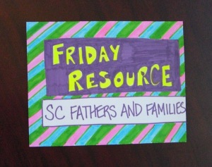 Friday Resource-SC Fathers and Families