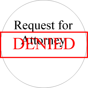 Request for Attorney Denied